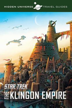 Hidden Universe Travel Guide: Star Trek: The Klingon Empire