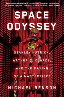Space Odyssey: Kubrick, Clarke, and the Making of a Masterpiece