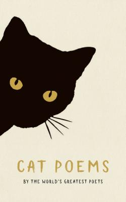 Cat Poems: by the World's Greatest Poets