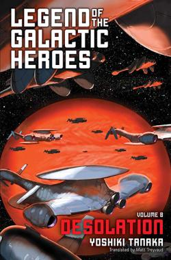 Legend of the Galactic Heroes Vol 8: Desolation