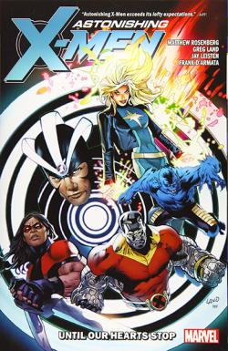 Astonishing X-Men Vol 3: Until Our Hearts Stop