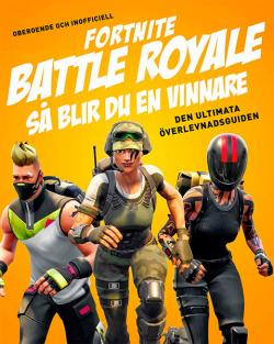 Fortnite Battle Royal: Så blir du en vinnare - ultimata överlevnads