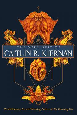 The Very Best of Caitlin R Kiernan