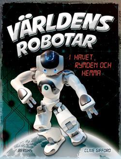 Världens robotar: i havet, rymden och hemma