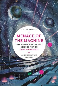 Menace of the Machine: The Ris of AI in Classic Science Fiction