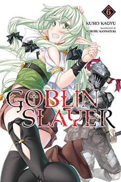 Goblin Slayer Light Novel 6