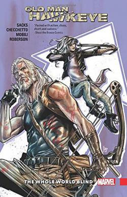 Old Man Hawkeye Vol 2: The Whole World Blind