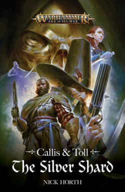 Callis and Toll: The Silver Shard