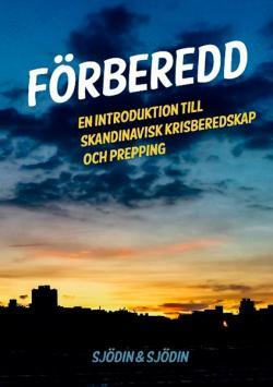Förberedd: Introduktion till skandinavisk krisberedskap & prepping