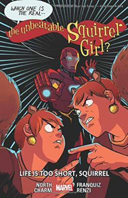 Unbeatable Squirrel Girl Vol 10: Life Too Short Squirrel