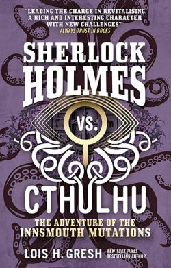 Sherlock Holmes vs. Cthulhu: Adventure of the Innsmouth Mutations
