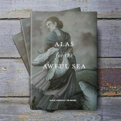 Alas for the Awful Sea Hardcover