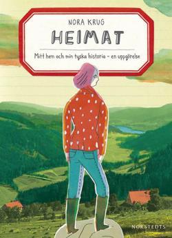 Heimat - Mitt hem och min tyska historia - en uppgörelse