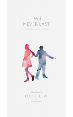 Fog Of Love- It Will Never Last