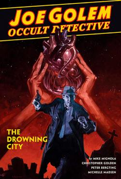 Joe Golem Occult Detective: The Drowning City