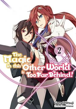 The Magic in this Other World is Too Far Behind Light Novel 2
