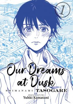 Our Dreams at Dusk: Shimanami Tasogare Vol 1