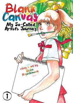 Blank Canvas: My So-Called Artist's Journey Vol 1
