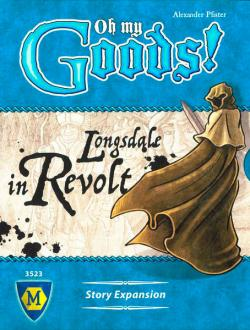 Oh My Goods! - Longsdale in Revolt Expansion