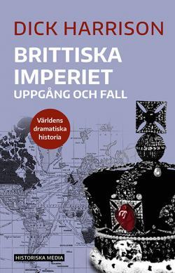 Brittiska imperiet - uppgång och fall