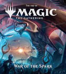The Art of Magic The Gathering War of the Spark