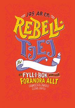 Jag är en rebelltjej: en fyll-i-bok som kan förändra allt