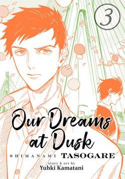Our Dreams at Dusk: Shimanami Tasogare Vol 3