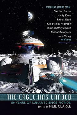 The Eagle Has Landed - 50 Years of Lunar Science Fiction