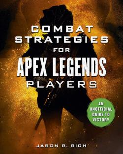 Combat Strategies for Apex Legends Players: Unofficial Guide