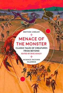 Menace of the Monster: Classic Tales of Creatures from Beyond