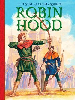 Robin Hood - En illustrerad klassiker