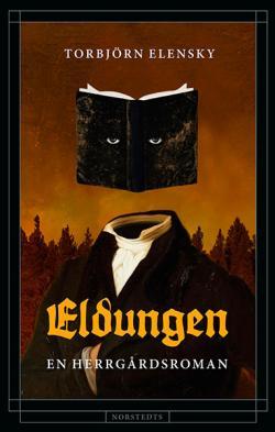 Eldungen - en herrgårdsroman