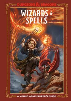 Wizards and Spells: A Young Adventurer's Guide