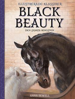 Black Beauty - Den svarta hingsten - Illustrerad klassiker
