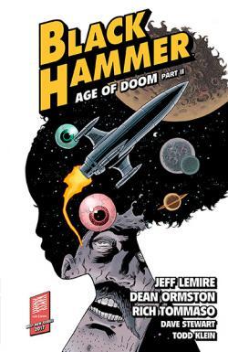Black Hammer Vol 4: Age of Doom Part 2