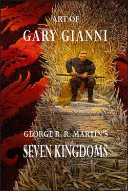 Art of Gary Gianni: George R R Martin's Seven Kingdoms