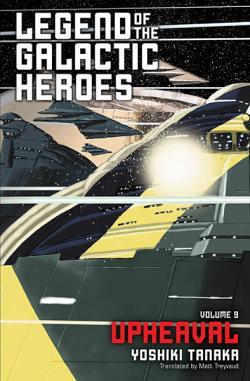 Legend of the Galactic Heroes Vol 9: Upheaval