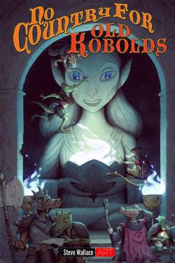 No Country For Old Kobolds