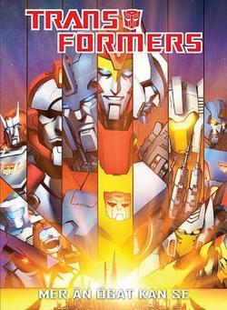 Transformers: Mer än ögat kan se