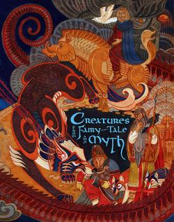 Creatures from Fairy-Tales and Myth (Story Book)