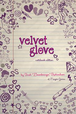 Velvet Glove: Notebook Edition