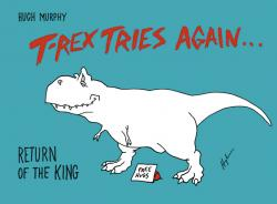 T-Rex Tries Again: Return of the King