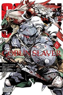 Goblin Slayer Vol 6