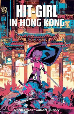 Hit-Girl Vol 5: Hit-Girl in Hong Kong