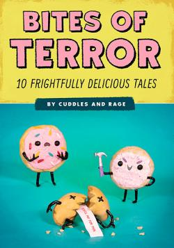 Bites of Terror: Ten Frightfully Delicious Tales