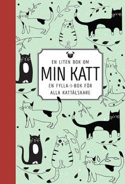 En liten bok om min katt - fylla-i-bok för alla kattälskare