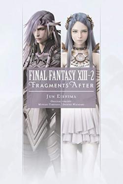 Final Fantasy XIII-2 Fragments After Novel 2