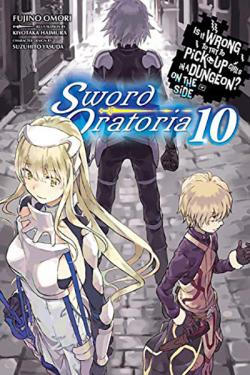 Is It Wrong To Try To Pick Up Girls in a Dungeon Sword Oratoria 10