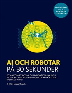 AI och robotar på 30 sekunder