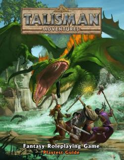 Talisman Adventures RPG: Playtest Guide